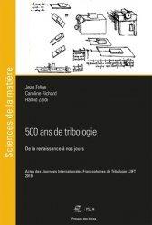Dernières parutions dans Sciences de la matière, 500 ans de tribologie - De la renaissance à nos jours