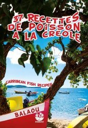 Dernières parutions sur Cuisine des Iles, 37 recettes de poisson à la créole. Edition bilingue français-anglais