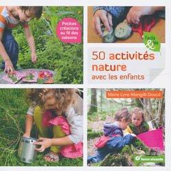 Souvent acheté avec Le blé, une ambition pour la France, le 50 activités nature avec les enfants