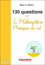 Dernières parutions sur Aéronautique, 130 Questions sur l'Hélicoptère