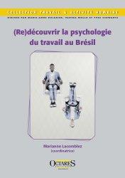 Dernières parutions sur Psychologie du travail, (Re)découvrir la psychologie du travail au Brésil