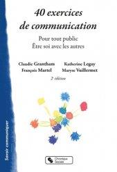Dernières parutions sur Communication interpersonnelle, 40 exercices de communication. Pour tout public - Etre soi avec les autres, 2e édition