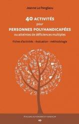 Dernières parutions sur Paramédical, 40 activités pour personnes polyhandicapées ou atteintes de déficiences multiples