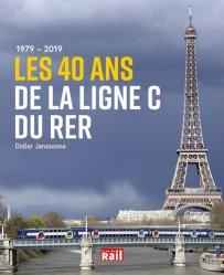 Dernières parutions sur Transport ferroviaire, 1979 - 2019 les 40 ans de la ligne C du RER