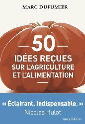 Souvent acheté avec Les fromages de France, le 50 idées reçues sur l'agriculture et l'alimentation