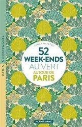 Dernières parutions sur Paris - Ile-de-France, 52 week ends au vert autour de Paris