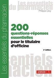 Dernières parutions sur Pharmacie, 200 questions-réponses essentielles pour le titulaire d'officine