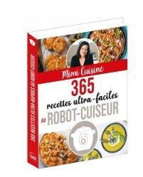 Dernières parutions sur Cuisine et vins, 365 recettes ultra-faciles au robot-cuiseur