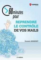 Dernières parutions sur Correspondance, 60 minutes pour reprendre le contrôle de vos mails. 2e édition
