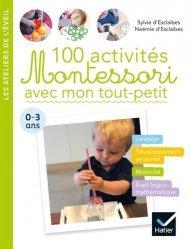 Dernières parutions sur Questions d'éducation, 100 activités Montessori avec mon tout-petit  0-3 ans