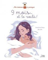 Dernières parutions sur Grossesse - Accouchement - Maternité, 9 mois... et te voilà