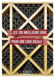 Nouvelle édition 100 meilleurs vins pour une cave idéale