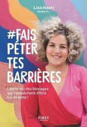 Dernières parutions sur Affirmation de soi, #Fais Péter Tes Barrières. Libère-toi des blocages qui t'empêchent d'être toi-m'aime !