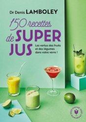 Dernières parutions dans Poche Marabout santé, 150 recettes de super-jus