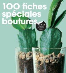 Dernières parutions dans Jardin, 100 fiches spéciales boutures