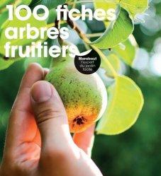 Dernières parutions sur Les arbres fruitiers, 100 fiches arbres fruitiers