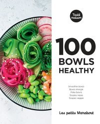 Dernières parutions sur Cuisine bio et diététique, 100 bowls healthy