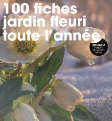 Dernières parutions sur Fleurs et plantes, 100 fiches jardin fleuri toute l'année