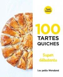 Dernières parutions sur Quiches et tartes salées, 100 tartes quiches super débutants