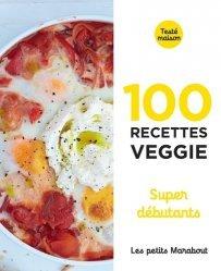 Dernières parutions sur cuisine végétarienne, 100 recettes veggie super débutants