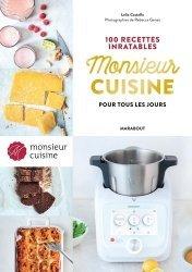 Dernières parutions sur Cuisine et vins, 100 recettes inratables Monsieur Cuisine pour tous les jours