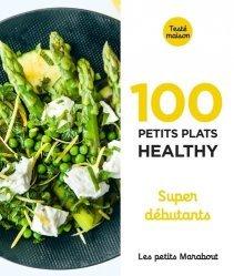 Dernières parutions dans Petits Marabouts, 100 recettes healthy. Super débutant