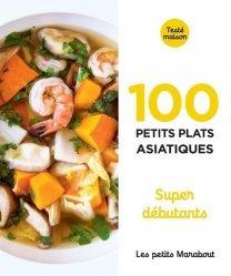 Dernières parutions dans Petits Marabouts, 100 recettes d'Asie. Super débutant
