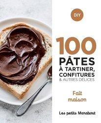 Dernières parutions sur Cuisine et vins, 100 recettes pâtes à tartiner, confitures  et autres délices - home made