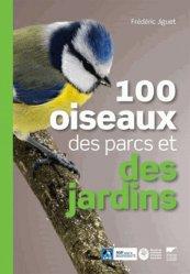 Dernières parutions sur Oiseaux des parcs et des jardins, 100 oiseaux des parcs et des jardins
