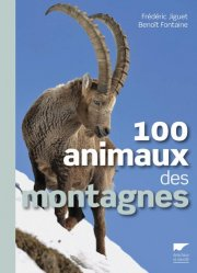 Dernières parutions sur Faune de montagne, 100 animaux des montagnes