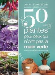Dernières parutions sur Jardins, 50 plantes pour ceux qui n'ont pas la main verte