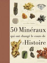 Souvent acheté avec 180 fossiles du monde entier, le 50 minéraux qui ont changé le cours de l'Histoire