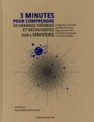 Dernières parutions sur Astronomie, 3 minutes pour comprendre 50 grandes théories et découvertes sur l'univers