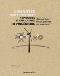 Dernières parutions dans 3 minutes pour comprendre, 3 minutes pour comprendre 50 principes et applications de l'ingénierie