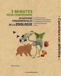 Dernières parutions sur Sciences de la Vie, 3 minutes pour comprendre 50 notions fondamentales de la zoologie