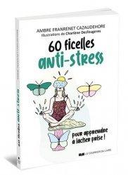 Dernières parutions sur Lâcher prise, 60 ficelles anti-stress. Pour apprendre à lâcher prise !