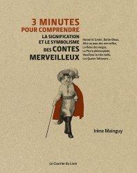 Dernières parutions dans 3 minutes pour comprendre, 3 minutes pour comprendre la signification et le symbolisme des contes merveilleux
