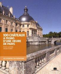 Dernières parutions dans Les essentiels du patrimoine, 100 châteaux à moins d'une heure de Paris