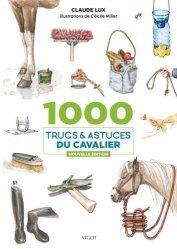 Dernières parutions sur Équitation, 1000 trucs et astuces du cavalier