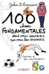 Dernières parutions dans Va savoir !, 100 choses fondamentales dont vous ignoriez que vous les ignoriez