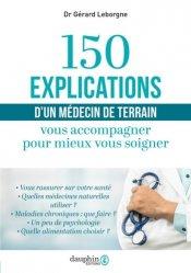 Dernières parutions sur Diagnostics et thérapeutiques, 150 explications d'un médecin de terrain