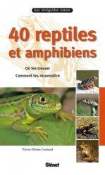 Dernières parutions dans Les miniguides nature, 40 reptiles et amphibiens
