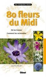 Dernières parutions dans Les miniguides nature, 80 fleurs du Midi