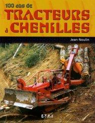 Souvent acheté avec Tracteurs Renault Une histoire en prospectus Tome 2 1969-1988, le 100 ans de tracteurs à chenilles
