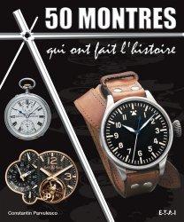Nouvelle édition 50 montres qui ont fait l'histoire