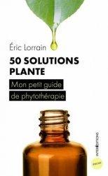 Dernières parutions sur Phytothérapie, 50 solutions plantes