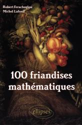 Nouvelle édition 100 friandises mathématiques