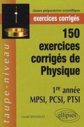 Dernières parutions dans Taupe-niveau, 150 exercices corrigés de Physique 1ère année MPSI, PCSI, PTSI