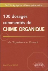 Dernières parutions sur Capes - Agreg, 100 Dosages commentés de chimie organique