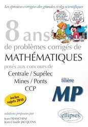 Souvent acheté avec Mathématiques et informatique MP MP* 2ème année, le 8 ans de problèmes corrigés de Mathématiques MP- Inclus sujets 2010